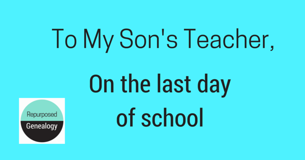 To My Son's Teacher on the Last Day of School