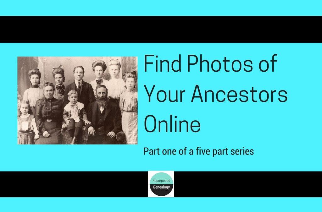 Find Photographs of Your Ancestors Online – Part 1