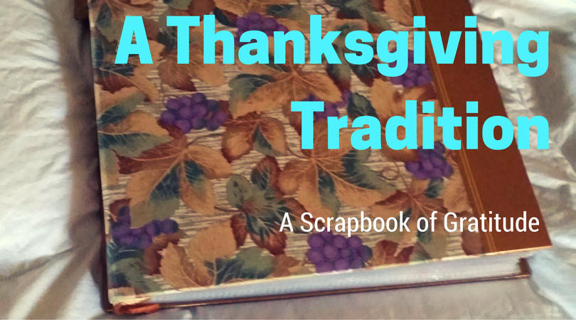 A Thanksgiving tradition – family scrapbook