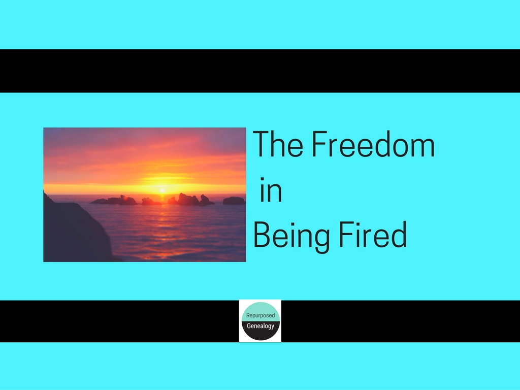 The Freedom in Being Fired