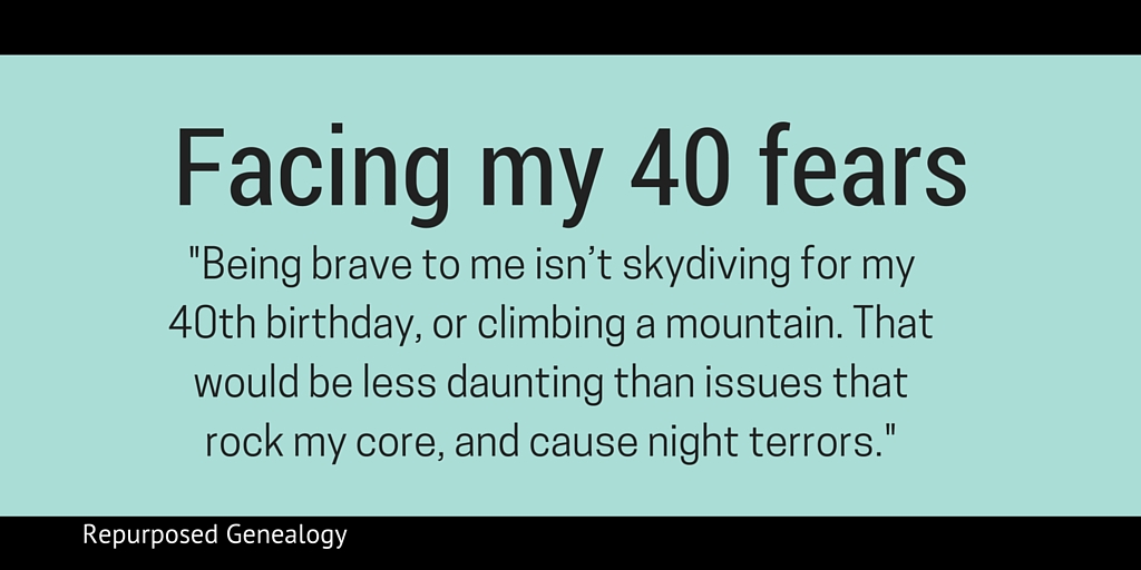 Facing my 40 fears