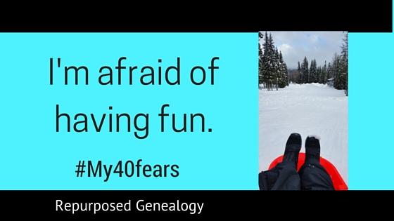I'm afraid of having fun #My40fears