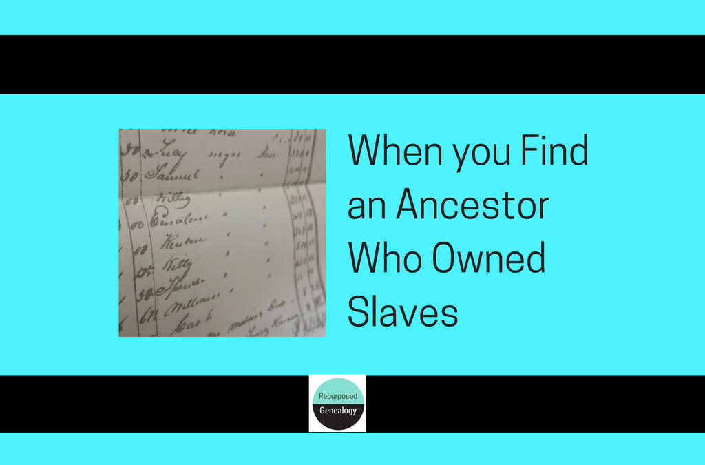 When You Find an Ancestor who Owned Slaves