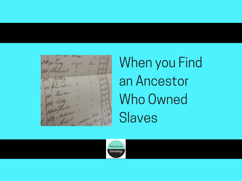 when-you-find-an-ancestor-who-owned-slaves-1