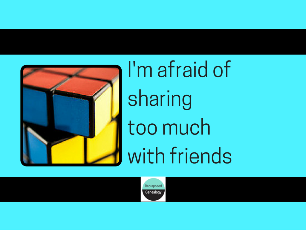 I'm afraid of sharing too much with friends