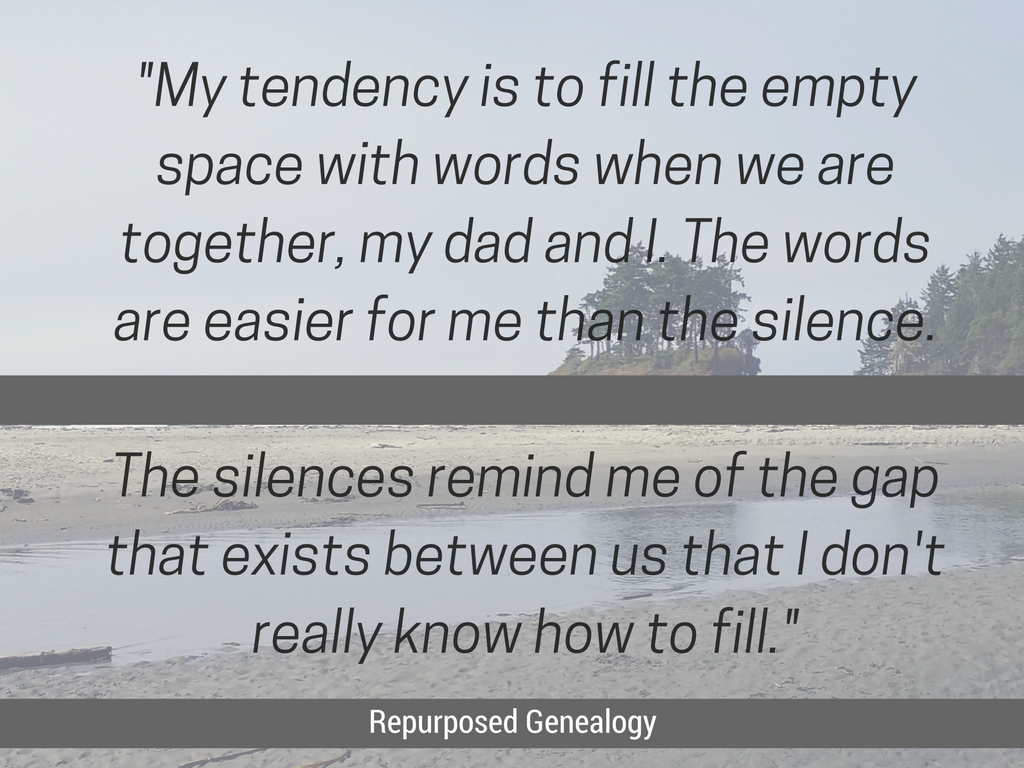 my-tendency-is-to-fill-the-empty-space-with-words-when-we-are-together-my-dad-and-i