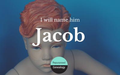 I will name him Jacob