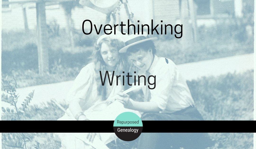 Overthinking Writing