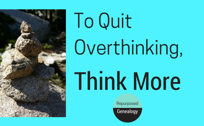 To Quit Overthinking, Think More