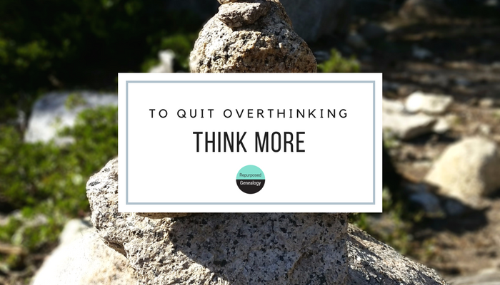 to quit overthinking, think more, anxiety,