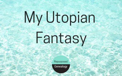 My Utopian Fantasy
