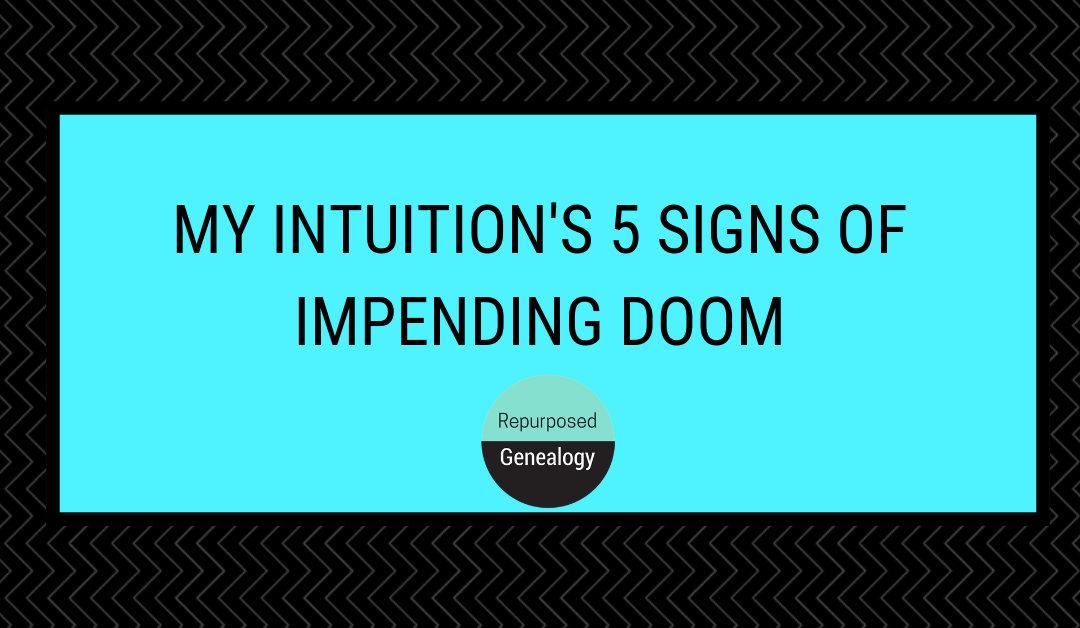 My Intuition's 5 Signs of Impending Doom